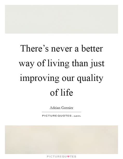 better way of living just living quotes sayings just living