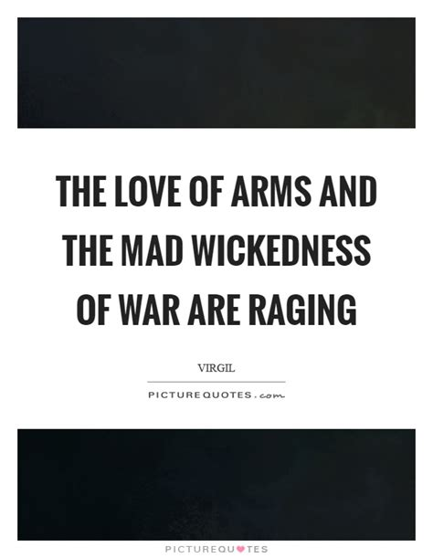 themes of love and war in arms and the man raging quotes raging sayings raging picture quotes