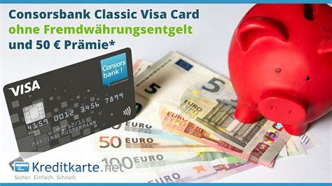 kreditkarte kostenlos auslandsreisekrankenversicherung consorsbank visa card im test