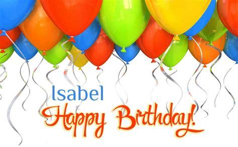 imagenes de happy birthday isabel birthday greetings isabel