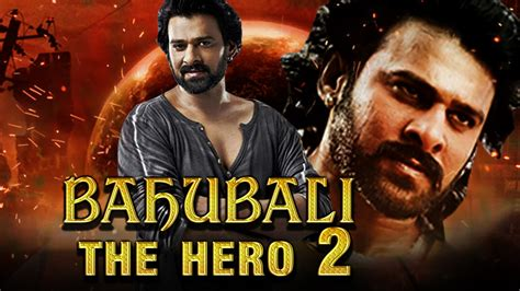 film full movie bahubali 2 bahubali the hero 2 2017 telugu film dubbed into hindi