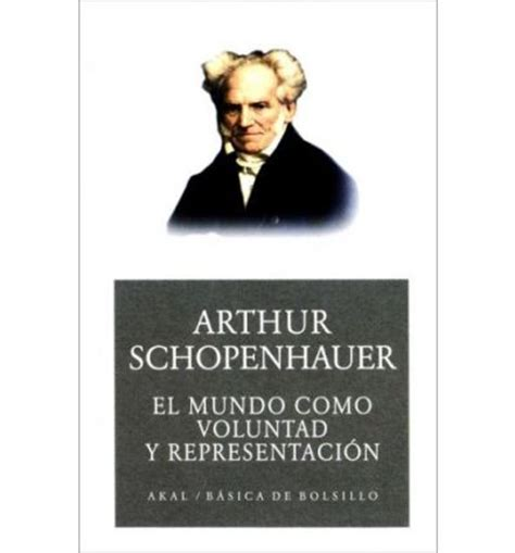 el mundo como voluntad 8420674079 el mundo como voluntad y representacion arthur schopenhauer 9788446003977