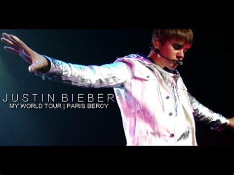 justin bieber my world songs youtube justin bieber my world tour paris bercy 29 03 2011 full