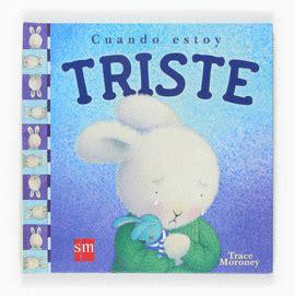 libro cuando estoy celoso when cuando estoy triste moroney tracey libro en papel 9788467516760