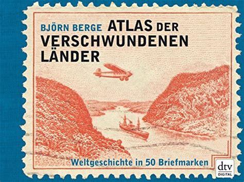 Atlas Der Verschwundenen L 228 Nder Von Bj 246 Rn Berge