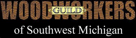 michigan woodworkers guild woodworkers guild