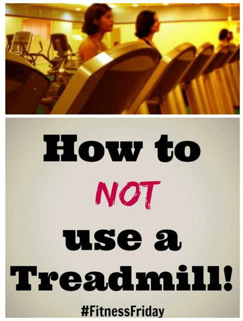 how to a to use a treadmill how not to use a treadmill