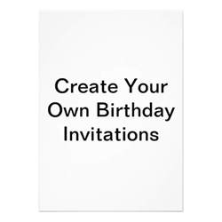 create your own birthday invitations zazzle