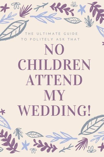 Wedding My Kinds Your by The Ultimate Guide How To Politely Ask For No Children