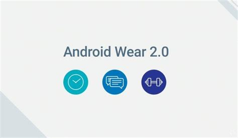 android wear news android wear 2 0 coming in 2017 confirms