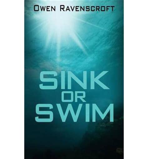 sink or swim book sink or swim owen ravenscroft 9780992357009