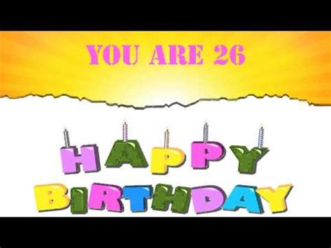 Happy Birthday Wishes For 26 Year 26 Years Old Birthday Song Wishes Youtube