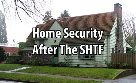 home security after the shtf survival site