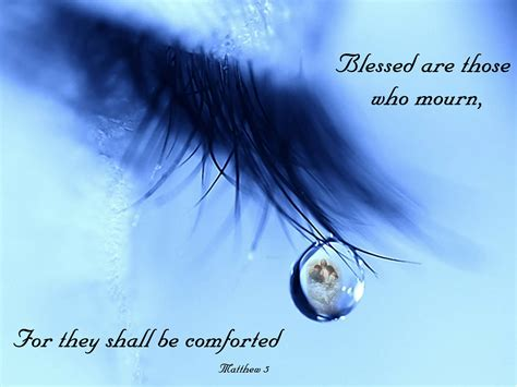 scriptures to comfort those who mourn matthew 5 blessed are those who mourn from a humble