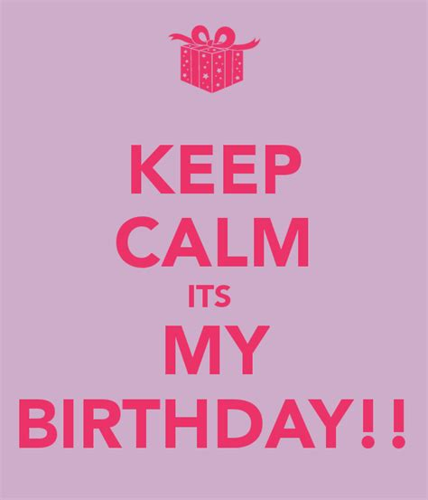 Keep Calm Birthday Meme - keep calm its my birthday memes memes