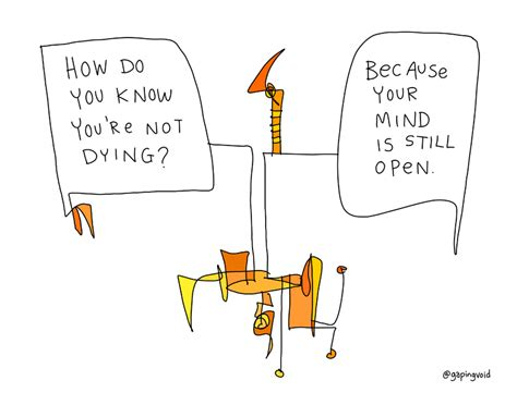 how do you when your is dying your mind the parachute gapingvoid