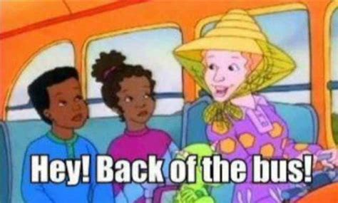 Magic School Bus Memes - i m sorry the magic school bus know your meme