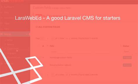 tutorial laravel cms larawebed a good laravel cms for starters learning laravel