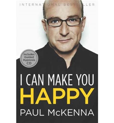 What Can I Do To Make You Happy Meme - i can make you happy paul mckenna 9781402779091