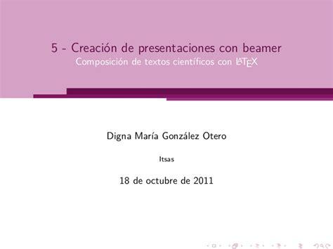 tutorial latex beamer 5 beamer creaci 243 n de presentaciones con latex