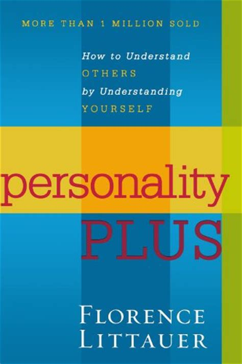 Pdf Personality Plus Understand Understanding Yourself by Revell Personality Plus How To Understand Others By