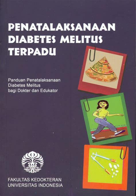 Buku Ajar Psiatri Ed 2 Ui penatalaksanaan diabetes melitus terpadu ed 2 cu 2018