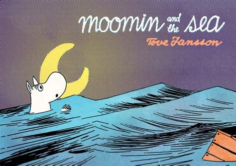 Moomin And The Sea moomin and the sea moomin sc by tove jansson from