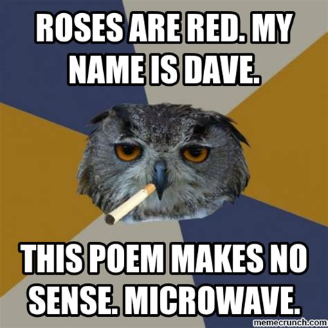 Rose Meme - roses are red my name is dave memes