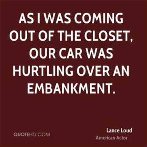 Coming Out Of The Closet Quotes by Quotes Coming Out Of The Closet Quotesgram