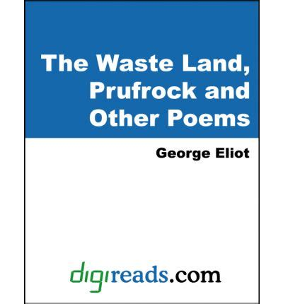 the waste land prufrock the waste land prufrock and other poems professor t s eliot 9781420903959