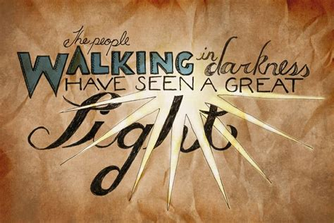 the people walking in darkness have seen a great light