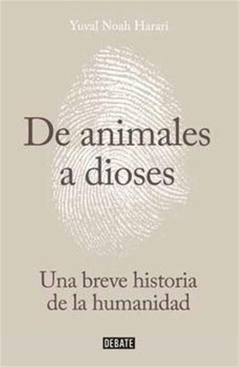 libro de animales a dioses de animales a dioses yuval noah harari comprar libro en fnac es