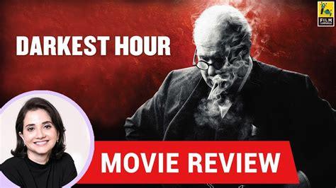 Darkest Hour Film Review | anupama chopra s movie review of darkest hour youtube