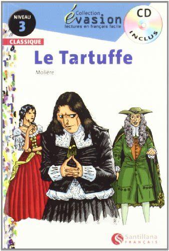 libro le tartuffe petits classiques libro 201 vasion le tartuffe lectures en fran 231 ais facile niveau 3 eso di moli 232 re