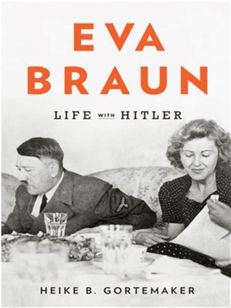 biography of hitler ebook eva braun by heike b gortemaker 183 overdrive rakuten
