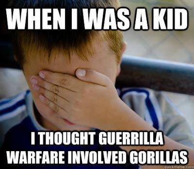 Gorilla Warfare Meme - c l bevill s blog
