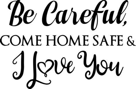 careful  home safe  love  decal decalcustom