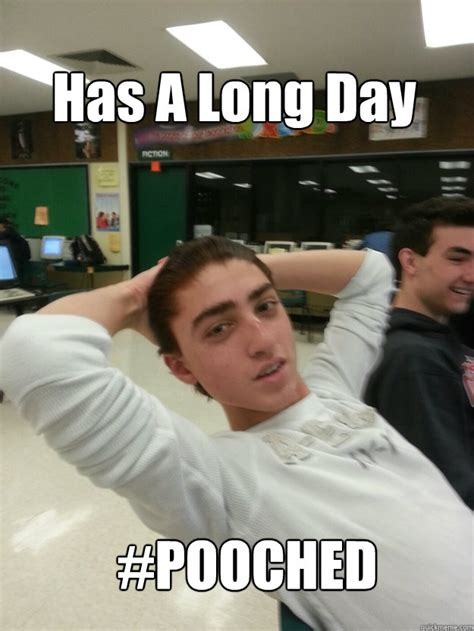 Long Day Memes - has a long day pooched omaarrrss meme quickmeme