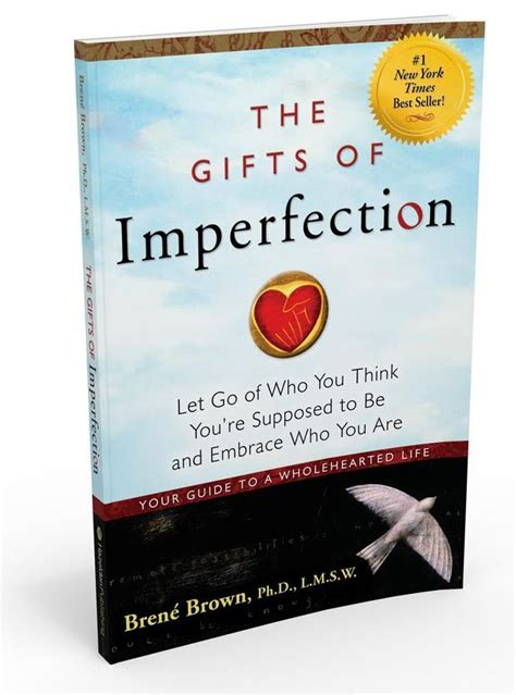 summary the gift of imperfection book by brene brown let go of who you think you re supposed to be and embrace who you are the gift of summary book paperback hardcover books 8 best images about recommended reading on