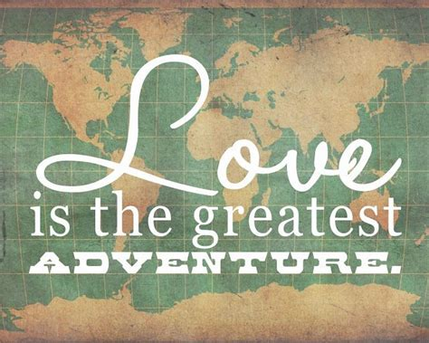 Wedding Quotes Adventure by Is The Greatest Adventure Quotes And Inspiration
