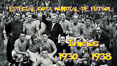 imagenes historicas del futbol mundial especial copa mundial de f 250 tbol historia datos y