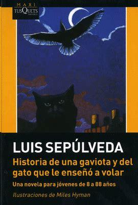 historia de una gaviota 3198926459 historia de una gaviota y del gato que le enseo a volar luis sepulveda libro en papel