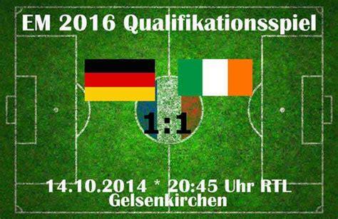 wann spielt deutschland gegen irland deutschland irland 1 1 fu 223 l 228 nderspiel ergebnis