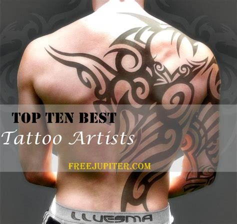 top 10 tattoo artists top ten best artists