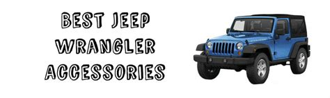 Best Jeep Grand Accessories Best Jeep Wrangler Accessories