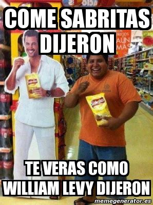William Levy Meme - meme personalizado come sabritas dijeron te veras como