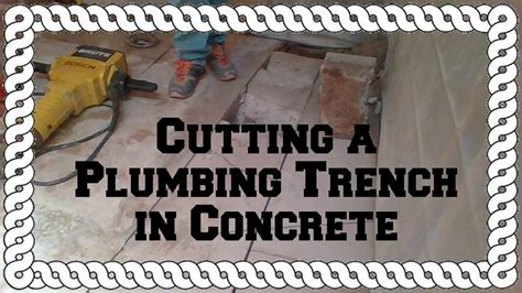 cutting a plumbing trench in concrete