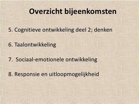 bijeenkomst 5 ontwikkelingspsychologie bijeenkomst 1 ontwikkelingspsychologie