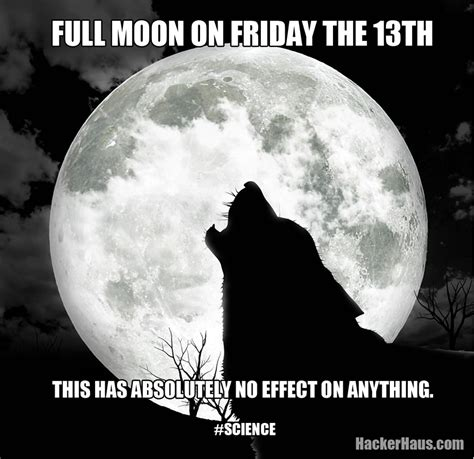 Full Moon Meme - full moon on friday the 13th hackerhaus
