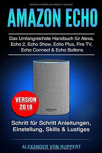 a guide to echo plus 2018 echo dot echo tap echo look echo show echo plus users manual books das neue echo 2 generation nuss optik osnetni
